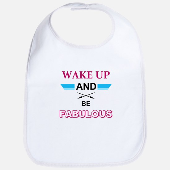 Wake Up And Be Fabulous Bib