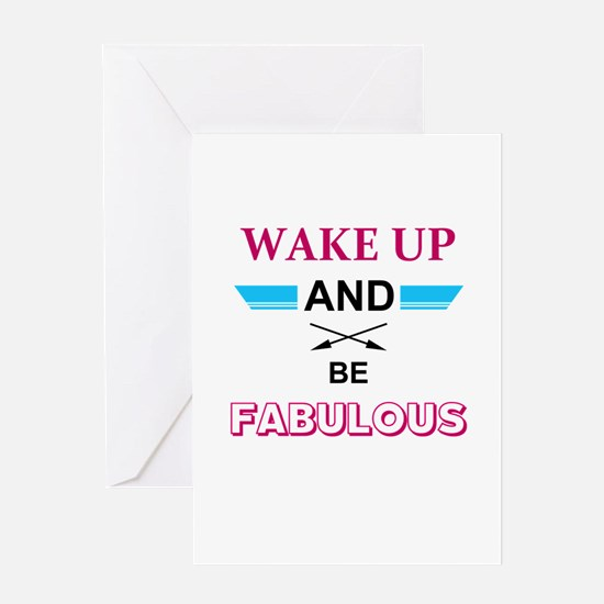 Wake Up And Be Fabulous Greeting Cards