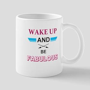 Wake Up And Be Fabulous Mugs