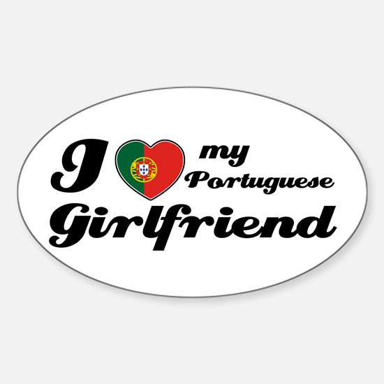 I love my Portuguese Girlfriend Oval Decal