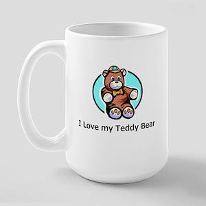 I Love my Teddy Bear Large Mug