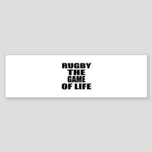 Rugby The Game Of Life Sticker (Bumper)