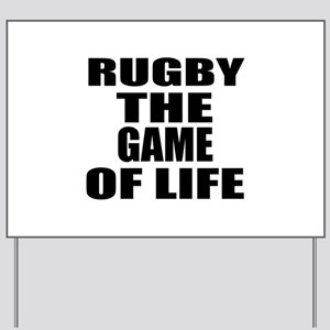 Rugby The Game Of Life Yard Sign