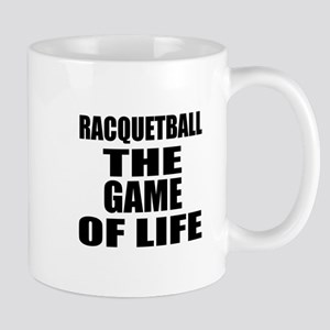 Racquetball The Game Of Life Mug