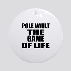 Pole Vault The Game Of Life Round Ornament
