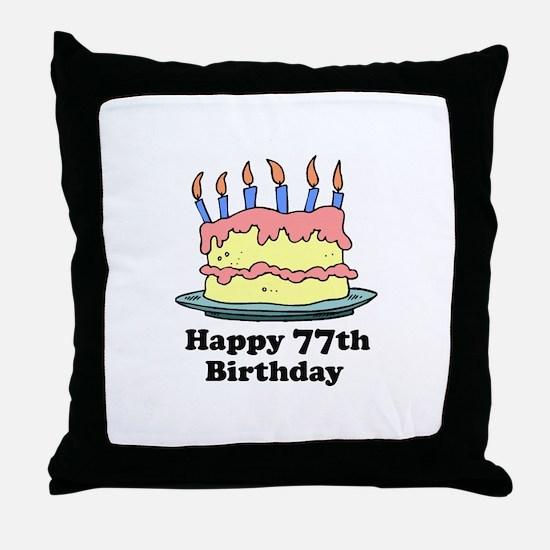 Happy 77th Birthday Throw Pillow
