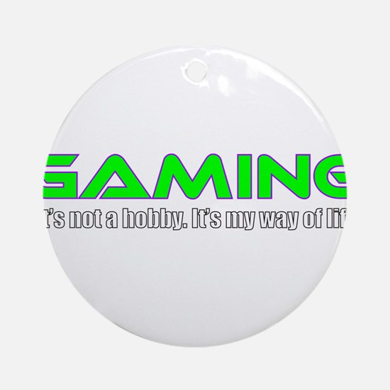 Gaming Is Life Round Ornament