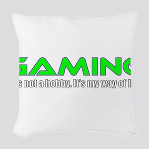 Gaming Is Life Woven Throw Pillow