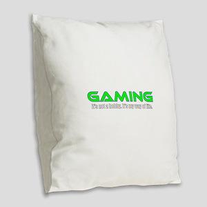 Gaming Is Life Burlap Throw Pillow