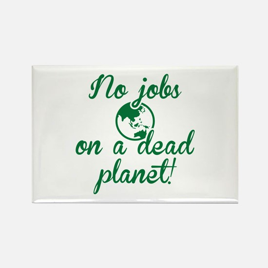 No Jobs On A Dead Planet Rectangle Magnet