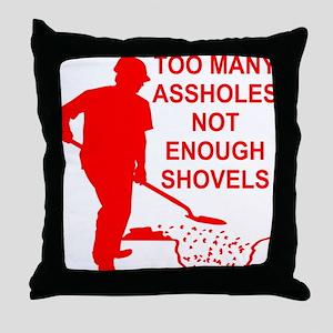 Not Enough Shovels Throw Pillow