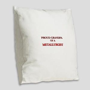 Proud Grandpa of a Metallurgis Burlap Throw Pillow
