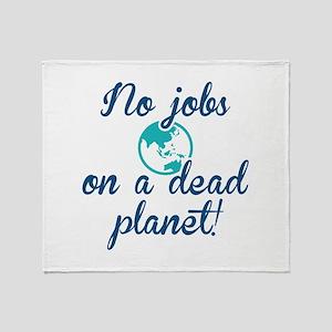 No Jobs On A Dead Planet Stadium Blanket