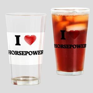 I love Horsepower Drinking Glass