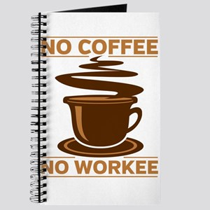 No Coffee No Workee Journal