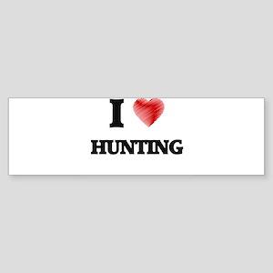 I love Hunting Bumper Sticker