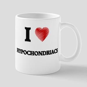I love Hypochondriacs Mugs