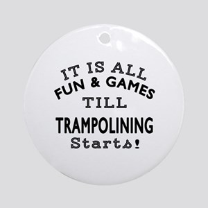 Trampolining Fun And Games Designs Round Ornament