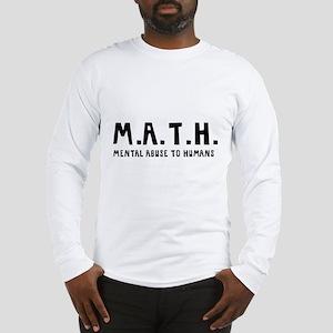 Math Mental Abuse To Humans Long Sleeve T-Shirt