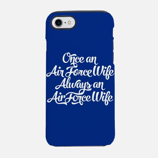 Once An Air Force Wife iPhone 8/7 Tough Case