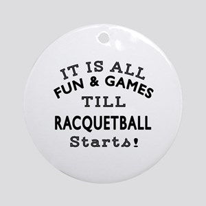 Racqetball Fun And Games Designs Round Ornament