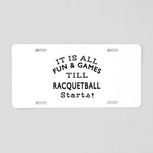 Racqetball Fun And Games De Aluminum License Plate