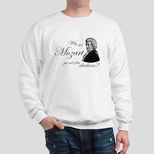 Mozart's Chickens Sweatshirt