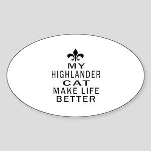 Highlander Cat Make Life Better Sticker (Oval)
