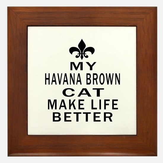 Havana Brown Cat Make Life Better Framed Tile