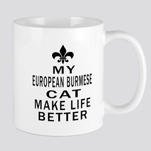 European Burmese Cat Make Life Better Mug