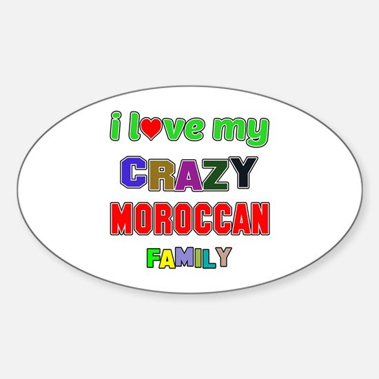 I love my crazy Moroccan family Sticker (Oval)