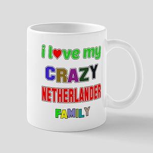 I love my crazy Nitherlander family Mug