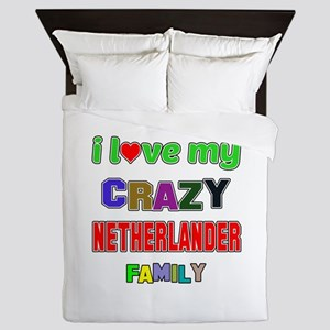 I love my crazy Nitherlander family Queen Duvet