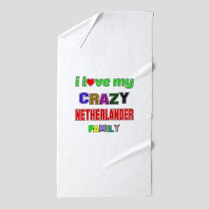I love my crazy Nitherlander family Beach Towel