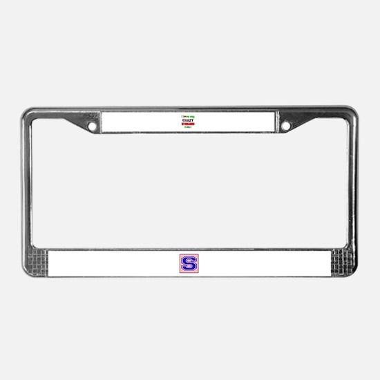 I love my crazy Nitherlander f License Plate Frame
