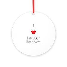I love Labrador Retrievers Round Ornament
