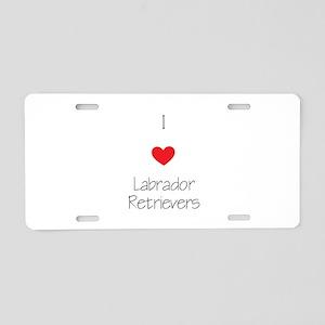I love Labrador Retrievers Aluminum License Plate