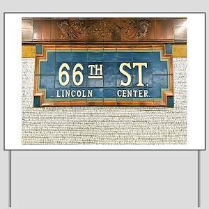 Lincoln Center Subway Station Yard Sign