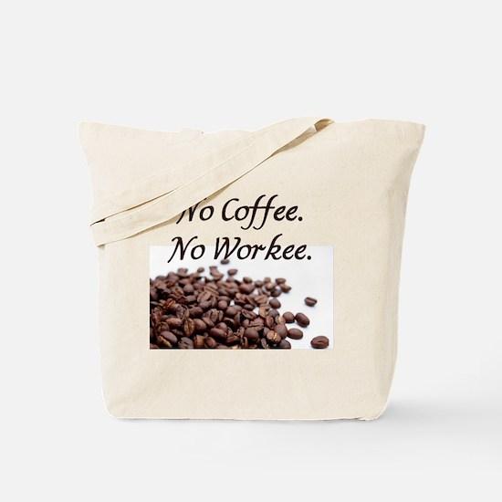 No Coffee. No Workee. Tote Bag