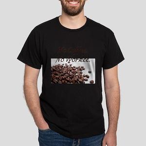 No Coffee. No Workee. T-Shirt