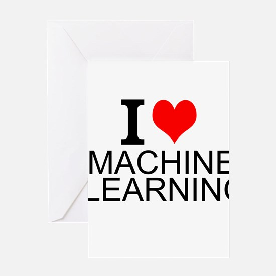 I Love Machine Learning Greeting Cards