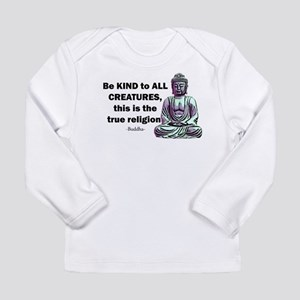 BE KIND TO ALL CREATURES Long Sleeve T-Shirt