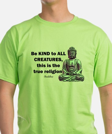 BE KIND TO ALL CREATURES T-Shirt