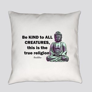 BE KIND TO ALL CREATURES Everyday Pillow