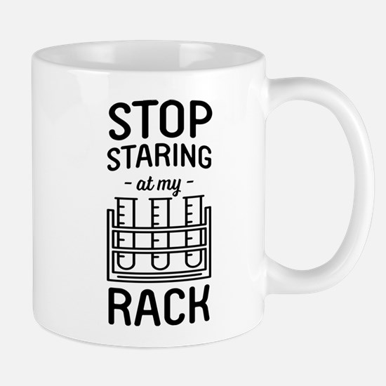 Stop Staring At My Rack Chemistry Mugs