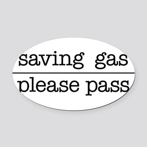 SAVING GAS - PLEASE PASS Oval Car Magnet