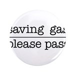 SAVING GAS - PLEASE PASS Button