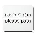 SAVING GAS - PLEASE PASS Mousepad