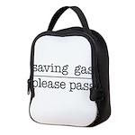 SAVING GAS - PLEASE PASS Neoprene Lunch Bag