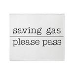 SAVING GAS - PLEASE PASS Throw Blanket